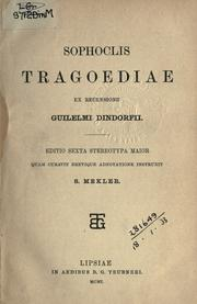 Cover of: Sophoclis Tragoediae ex recensione Guilelmi Dindorfii | Sophocles