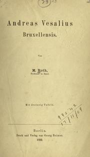 Cover of: Andreas Vesalius Bruxellensis. by Moritz Roth