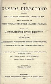 Cover of: The Canada directory containing the names of the professional and business men of every description, in the cities, towns and principal villages of Canada by
