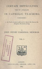 Cover of: Certain difficulties felt by Anglicans in Catholic teaching considered