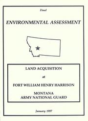 Cover of: Land acquisition at Fort William Henry Harrison, Montana Army National Guard |