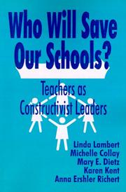 Who Will Save Our Schools? by Linda Lambert, Michelle Collay, Karen Kent, Anna E.  (Ershler) Richert, Mary E. Dietz