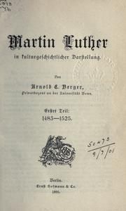 Martin Luther in kulturgeschichtlicher Darstellung by Arnold Erich Berger