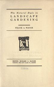 Cover of: The natural style in landscape gardening | Frank A. Waugh