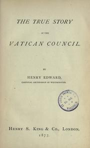 Cover of: The true story of the Vatican Council by Henry Edward Manning