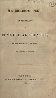 Cover of: Mr. Ricardo's speech on the subject of commercial treaties, in the House of Commons, on the 25th April, 1843