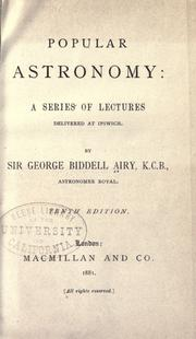Cover of: Popular astronomy: A series of lectures delivered at Ipswich.