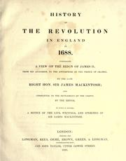 Cover of: History of the revolution in England in 1688: Comprising a view of the reign of James II. from his accession, to the enterprise of the Prince of Orange