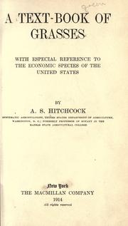 Cover of: A text-book of grasses with especial reference to the economic species of the United States