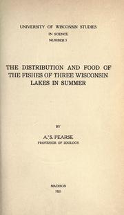 Cover of: The distribution and food of the fishes of three Wisconsin lakes in summer