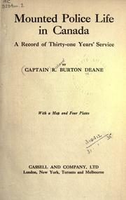 Mounted police life in Canada by Richard Burton Deane