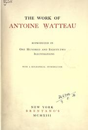 Cover of: The work of Antoine Watteau