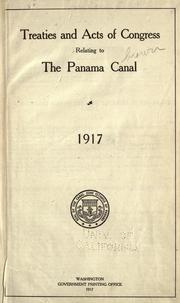 Treaties and acts of Congress relating to the Panama canal, 1917 by United States