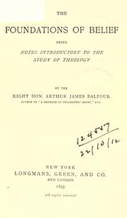 The foundations of belief by Balfour, Arthur James Balfour Earl of