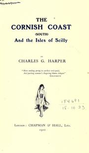 Cover of: The Cornish Coast, south, and The Isles of Scilly | Harper, Charles G.