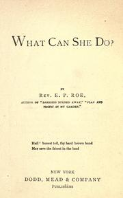 What Can She Do? by Edward Payson Roe