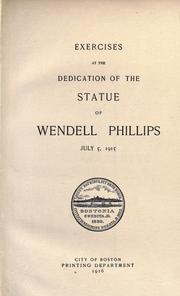 Cover of: Exercises at the dedication of the statue of Wendell Phillips