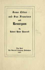 Cover of: Some cities and San Francisco, and Resurgam