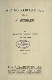 Cover of: Why no good Catholic can become a socialist by Kenelm Digby Best