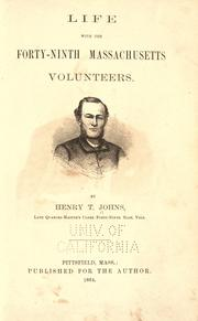 Cover of: Life with the Forty-ninth Massachusetts Volunteers by Henry T. Johns