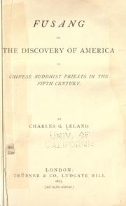 Fusang, or, The discovery of America by Chinese Buddhist priests in the fifth century by Charles Godfrey Leland