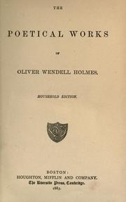 Cover of: The poetical works of Oliver Wendell Holmes. by Oliver Wendell Holmes, Sr.