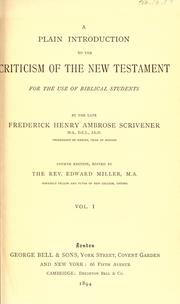 Cover of: A plain introduction to the criticism of the New Testament for the use of Biblical students by Frederick Henry Ambrose Scrivener