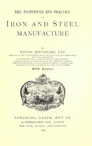 Cover of: The principles and practice of iron and steel manufacture by Macfarlane, Walter F. I. C.