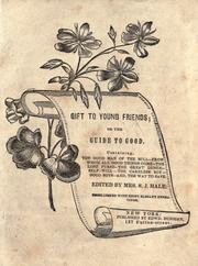 Cover of: Gift to young friends, or, The guide to good ..