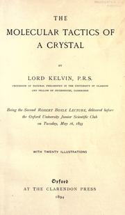 Cover of: The molecular tactics of a crystal | William Thomson Kelvin