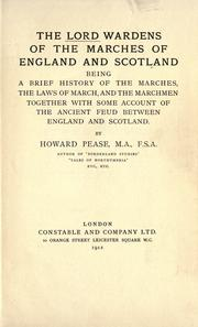 The lord wardens of the marches of England and Scotland by Pease, Howard