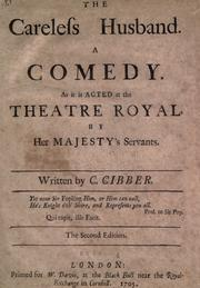 The careless husband by Colley Cibber