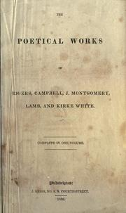 Cover of: The poetical works of Rogers, Campbell, J. Montgomery, Lamb, and Kirke White. Complete in one volume