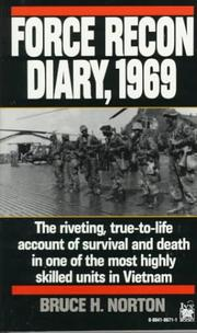 Force recon diary, 1969 by B. H. Norton