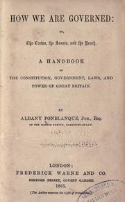 Cover of: How we are governed, or, The crown, the senate, and the bench