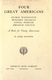 Cover of: Four great Americans: Washington, Franklin, Webster, Lincoln
