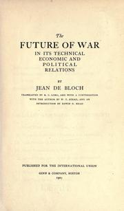 Cover of: The future of war in its technical, economic, and political relations