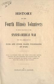 Cover of: History of the Fourth Illinois Volunteers in their relations to the Spanish-American War for the liberation of Cuba and other island possessions of Spain ... by John Rezin Skinner