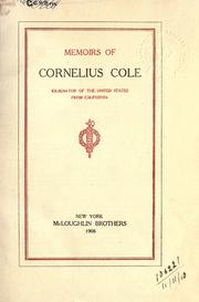 Cover of: Memoirs of Cornelius Cole, ex-senator of the United States from California