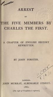 Cover of: Arrest of the five members by Charles the First: A chapter of English history rewritten.