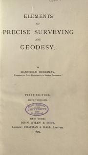 Cover of: Elements of precise surveying and geodesy. | Mansfield Merriman
