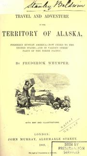 Travel and adventure in the territory of Alaska by Frederick Whymper