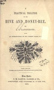 Cover of: A practical treatise on the hive and honey-bee by Lorenzo Lorraine Langstroth