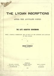 Cover of: The Lycian inscriptions after the accurate copies of the late Augustus Schoenborn