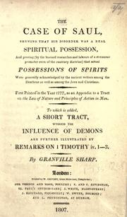 Cover of: The case of Saul, shewing that his disorder was a real spiritual possession, and proving by the learned researches and labours of a strenuous promoter even of the contrary doctrine that actual possessions of spirits were generally acknowledged by the ancient writers among the Heathens as well as among Jews and Christians: first printed in the year 1777, as an appendix to a tract on The Law of nature and and principles of action in man : to which is added, a short tract, wherein the influence of demons are further illustrated by remarks on 1 Timothy iv. 1-3