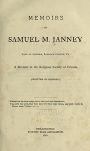 Cover of: Memoirs of Samuel M. Janney: late of Lincoln, Loudoun County, Va.