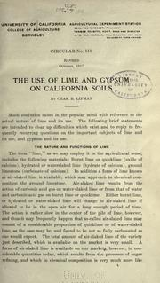 Cover of: The use of lime and gypsum on California soils