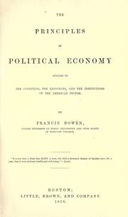 Cover of: The principles of political economy applied to the condition, the resources, and the institutions of the American people