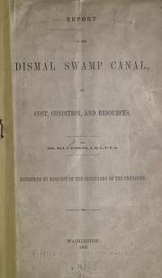 Cover of: Report on the Dismal Swamp Canal, it cost, condition, and resources