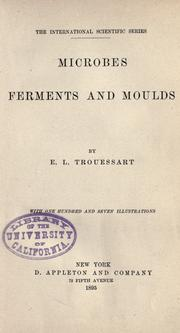 Microbes, ferments and moulds by E.-L Trouessart